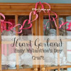 Heart Garland~ Easy Valentine's Day Craft