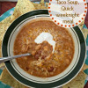 Chicken Taco Soup, Quick Weeknight Meal