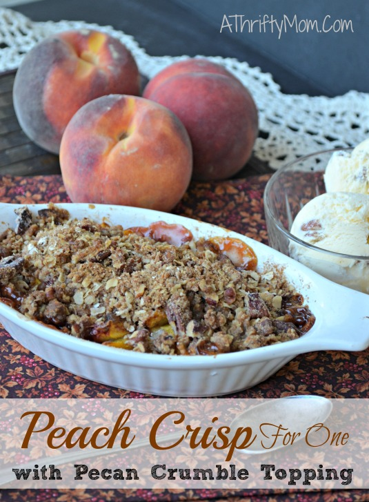 Peach crisp recipe for one, with pecan crumble topping