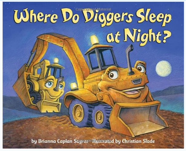 where do diggers sleep at night childrens book