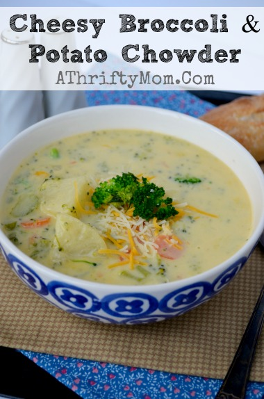 Cheesy Broccoli & Potato Chowder, quick and easy DONE in 30 minutes start to finish #Soup #Chowder #Broccoli