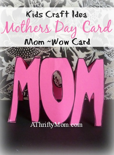 Mothers Day Card, spells both MOM and WOW perfect DIY craft for kids #MothersDay, #DIY, #cards #Mom