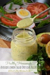 Healthy Homemade Avocado Lemon Salad Dressing Recipe, with Lemon cilantro garlic and honey, great on any salad perfect for spring and summer menu plans